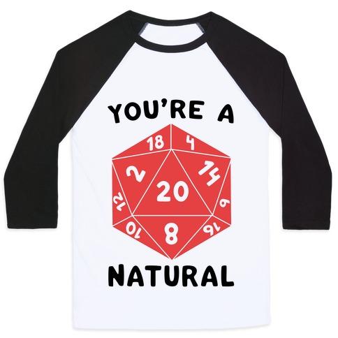 You're a Natural - D20 Baseball Tee