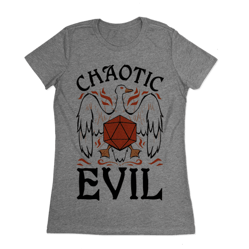 Chaotic Evil Goose Womens T-Shirt