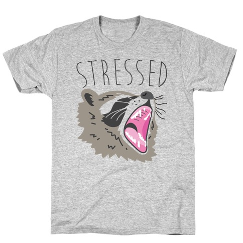 Stressed Raccoon T-Shirt