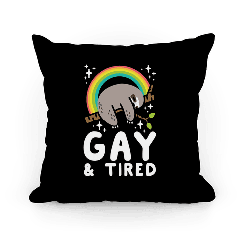 Gay and Tired Sloth Pillow