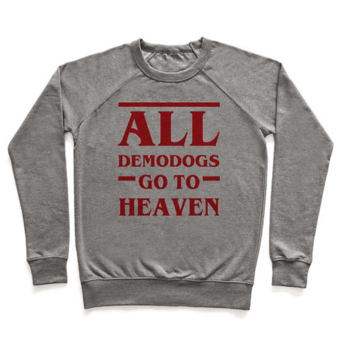 All Demodogs Go To Heaven Pullover