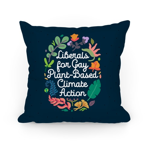 Liberals For Gay Plant-Based Climate Action Pillow