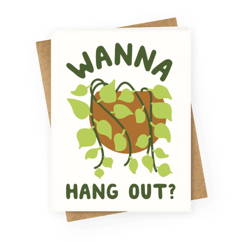 Wanna Hang Out? Greeting Card