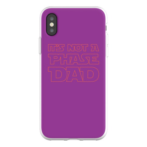 It's Not A Phase Dad Parody Phone Flexi-Case