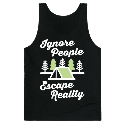 Ignore People Escape Reality Tank Top