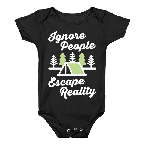 Ignore People Escape Reality Baby Onesy