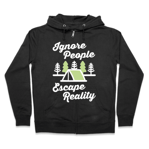 Ignore People Escape Reality Zip Hoodie