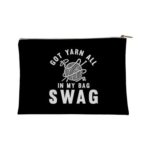 Got Yarn All In My Bag Swag Accessory Bag