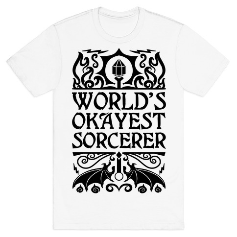 World's Okayest Sorcerer T-Shirt