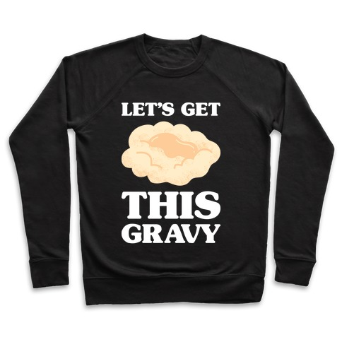 Let's Get This Gravy Pullover