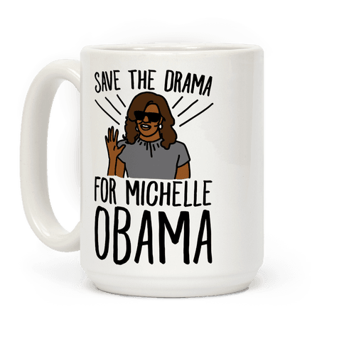 Save The Drama For Michelle Obama