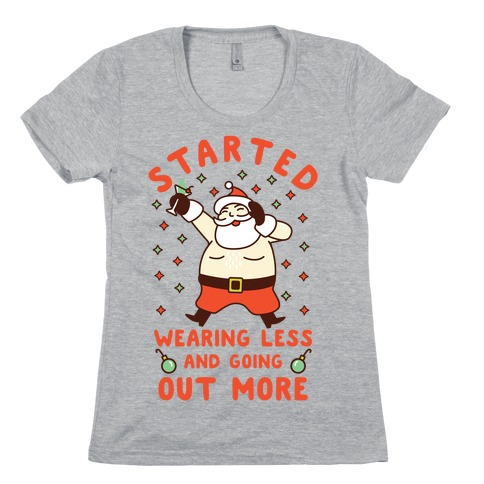 Santa Wearing Less and Going Out More Womens T-Shirt