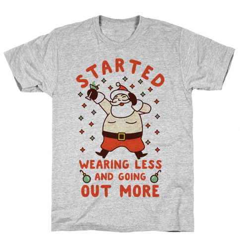 Santa Wearing Less and Going Out More Mens T-Shirt