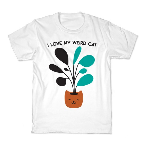 I Love My Weird Cat (Plant) Kids T-Shirt