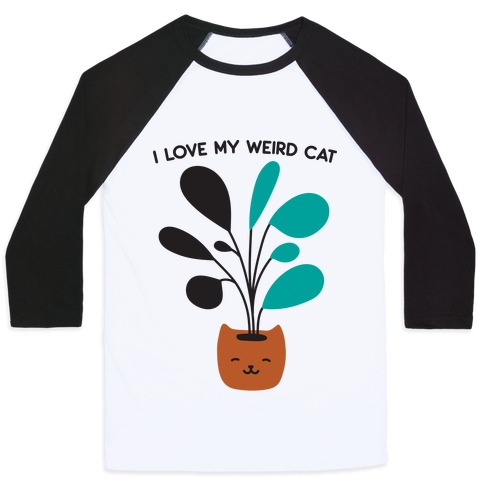 I Love My Weird Cat (Plant) Baseball Tee