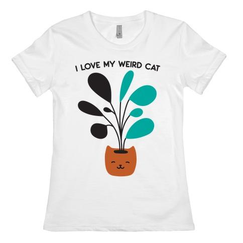 I Love My Weird Cat (Plant) Womens T-Shirt
