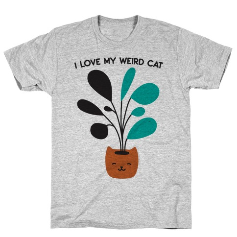 I Love My Weird Cat (Plant) T-Shirt