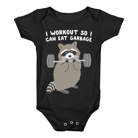 I Workout So I Can Eat Garbage Raccoon Baby Onesy