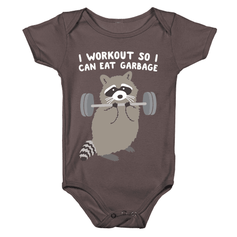 I Workout So I Can Eat Garbage Raccoon Baby One-Piece