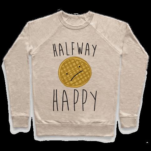 Halfway Happy Parody Pullover