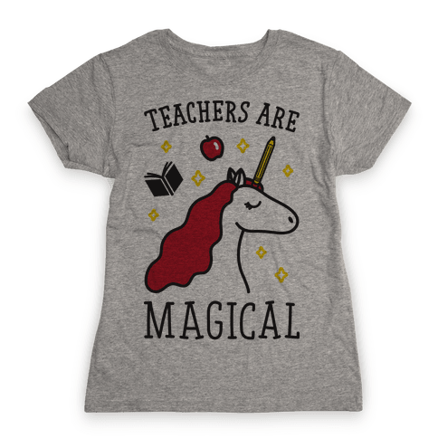 Teachers Are Magical Womens T-Shirt