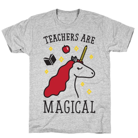 Teachers Are Magical Mens T-Shirt