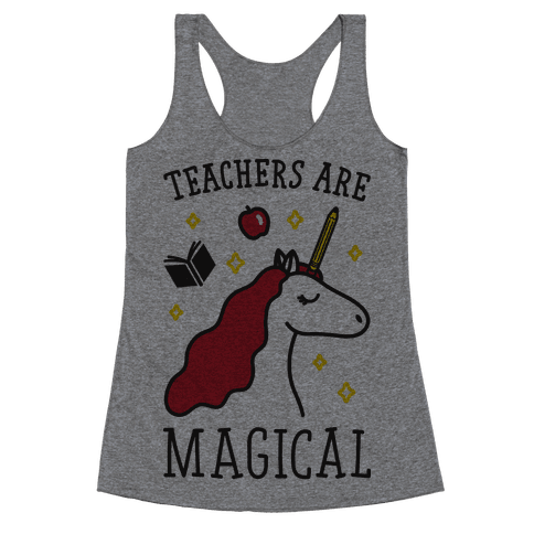 Teachers Are Magical Racerback Tank Top