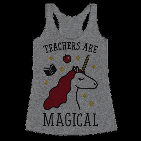 Teachers Are Magical Racerback Tank Top