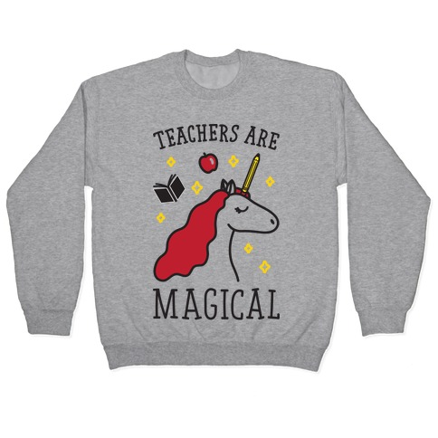Teachers Are Magical Pullover