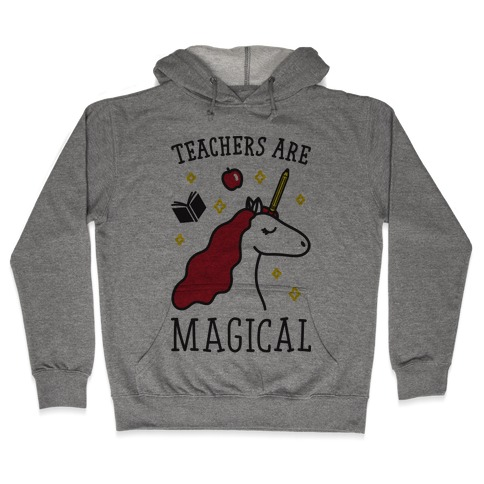 Teachers Are Magical Hooded Sweatshirt