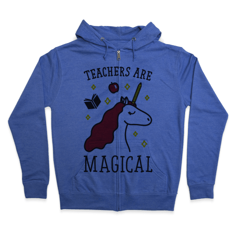 Teachers Are Magical Zip Hoodie
