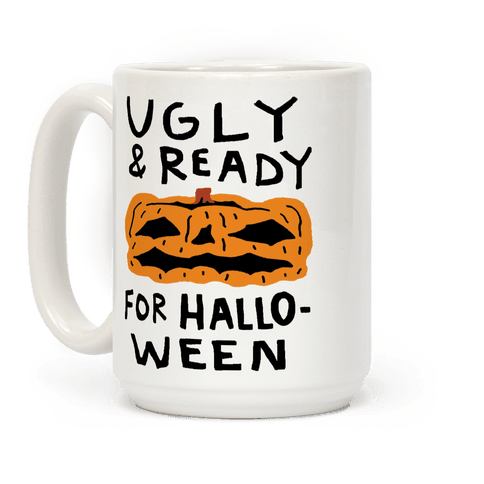 Ugly And Ready For Halloween Pumpkin Coffee Mug