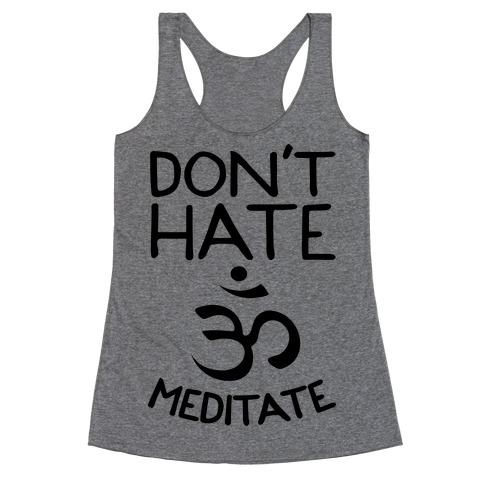 Don't Hate Meditate Racerback Tank Top
