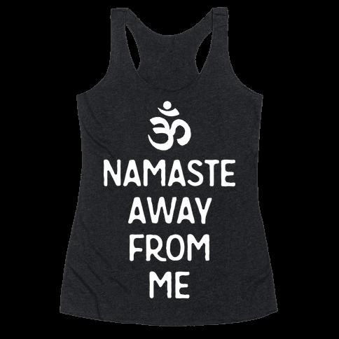 Namaste Away From Me Racerback Tank Top