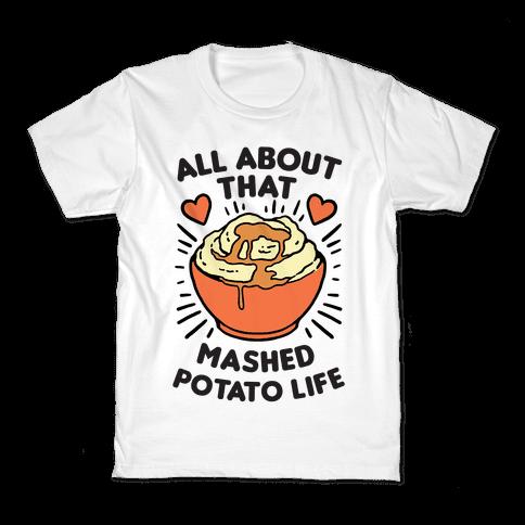 All About That Mashed Potato Life Kids T-Shirt