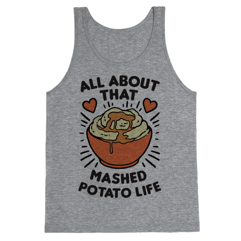All About That Mashed Potato Life Tank Top