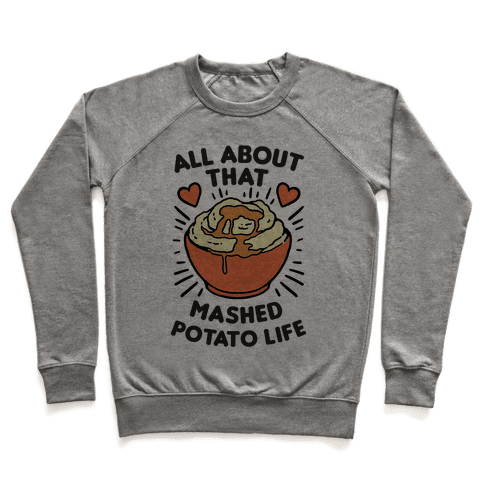 All About That Mashed Potato Life Pullover