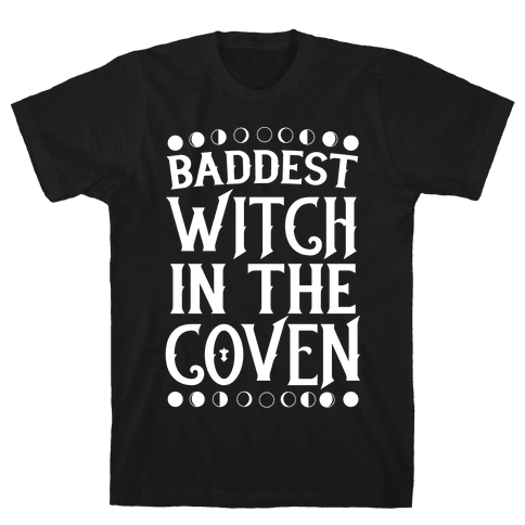 Baddest Witch in the Coven Mens T-Shirt