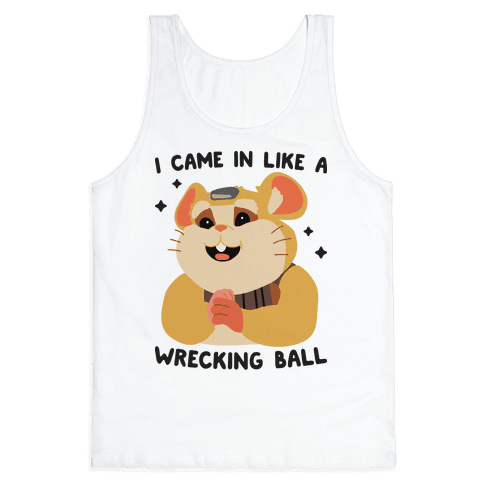 I Came In Like A Wrecking Ball Hammond Tank Top