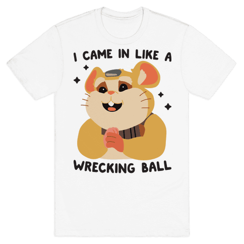 I Came In Like A Wrecking Ball Hammond Mens T-Shirt