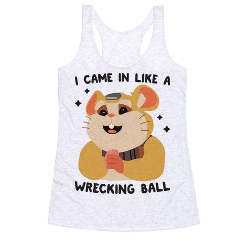 I Came In Like A Wrecking Ball Hammond Racerback Tank Top