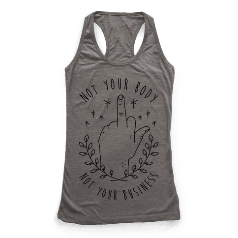 Not Your Body Not Your Business Racerback Tank Top