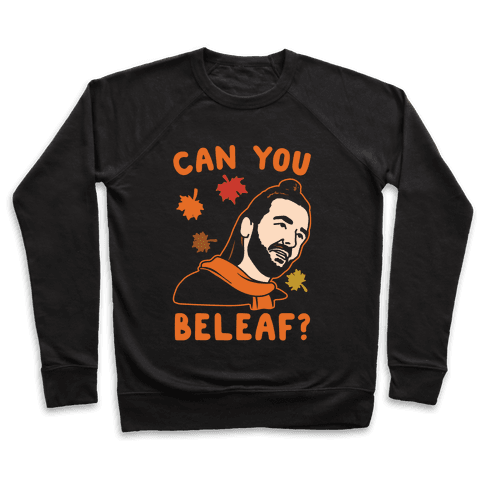 Can You Beleaf Can You Believe Fall Parody White Print Pullover