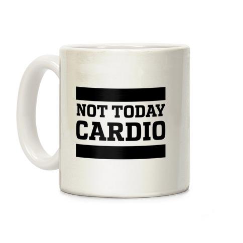 Not Today, Cardio Coffee Mug