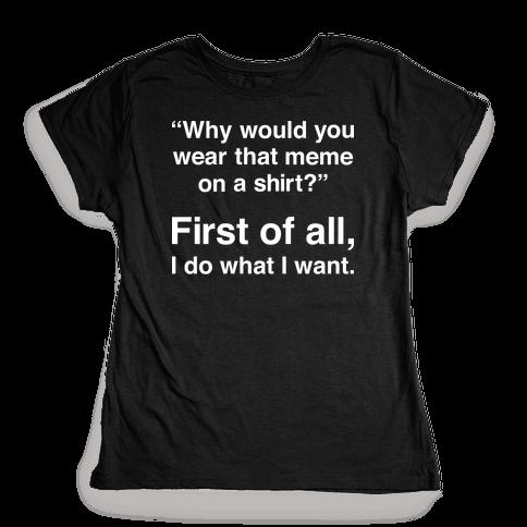 First of All Meme Womens T-Shirt