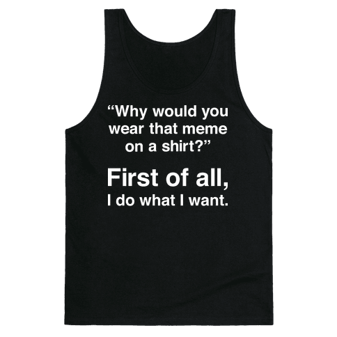 First of All Meme Tank Top