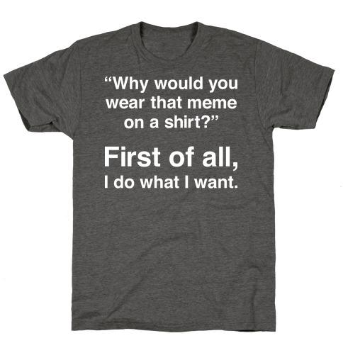 First of All Meme T-Shirt