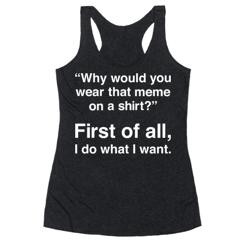 First of All Meme Racerback Tank Top