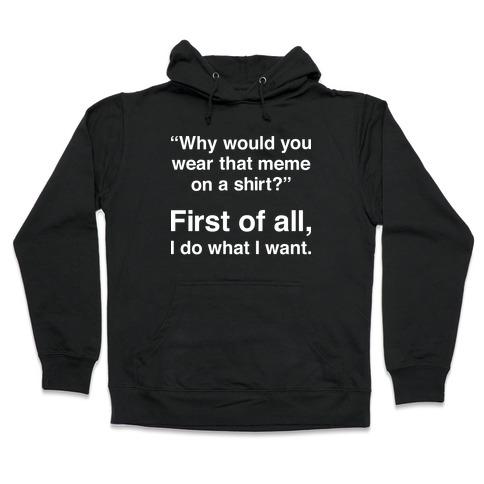 First of All Meme Hooded Sweatshirt