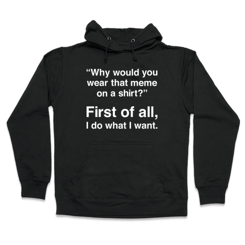First of All Meme Hooded Sweatshirt